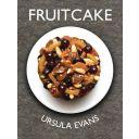 Fruitcake by Ursula Evans